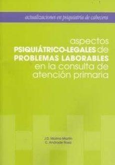 Libros descargables gratis para ipod touch ASPECTOS PSIQUIATRICO-LEGALES DE PROBLEMAS LABORABLES EN LA CONSU LTA DE ATENCION PRIMARIA 9788484735151 RTF MOBI PDB en español