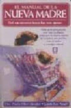 Abrir descarga de libros electrónicos EL MANUAL DE LA NUEVA MADRE: DEL NACIMIENTO HASTA LOS TRES MESES en español 9788486193751 PDF MOBI
