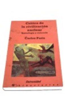critica de la civilizacion nuclear tecnologia y violencia-carlos paris-9788487095351