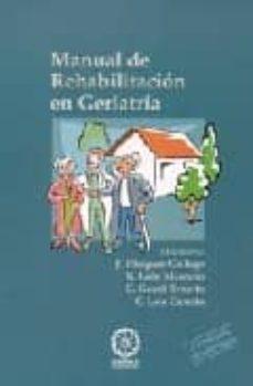Audiolibros gratuitos para descargar en ipod MANUAL DE REHABILITACION EN GERIATRIA (2ª ED.)