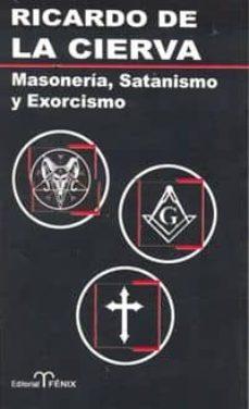 Descargar MASONERIA, SATANISMO Y EXORCISMO gratis pdf - leer online