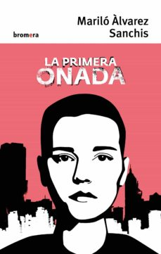 Libro gratis en línea descarga pdf LA PRIMERA ONADA 9788490268551 en español de MARILO ALVAREZ