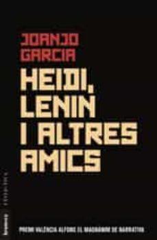 Leer un libro en línea gratis sin descargar HEIDI, LENIN I ALTRES AMICS de JOANJO GARCIA