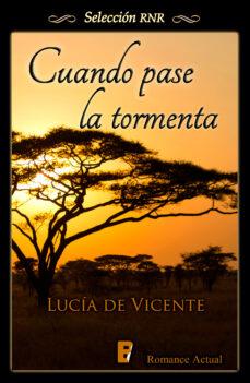 Cuando Pase La Tormenta Ebook Lucia De Vicente Descargar Libro Pdf O Epub 9788490690451