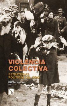 Descargar VIOLENCIA COLECTIVA: ESTRATEGIAS POLITICAS DEL ODIO gratis pdf - leer online