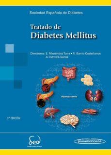 Ebook lo descarga TRATADO DE DIABETES MELLITUS 2º EDICION  9788491101451