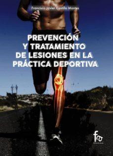 Descargar pdf gratis ebooks revistas PREVENCIÓN Y TRATAMIENTO DE LESIONES EN LA PRÁCTICA DEPORTIVA 9788491241751 (Literatura española) de FRANCISCO JAVIER CASTILLO MONTES
