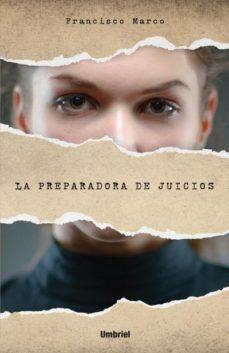 Descargar revistas de libros electrónicos LA PREPARADORA DE JUICIOS en español 9788492915651