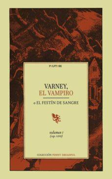 Los libros más vendidos 2018 descarga gratuita VARNEY, EL VAMPIRO: O EL FESTÍN DE SANGRE (VOL. 1) (CAP. I-XVII) de JAMES MALCOLM RYMER (Spanish Edition) 9788494502651 PDB CHM PDF
