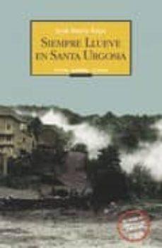 SIEMPRE LLUEVE EN SANTA URGOSIA - JOSE MARIA ROYO | Triangledh.org