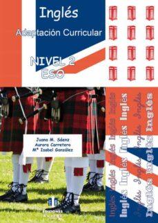 Descarga gratuita de libro online. INGLES: ADAPTACION CURRICULAR NIVEL 2 ESO (CONTIENE CD)