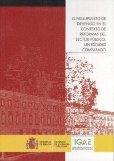 PRESUPUESTO DE DEVENGO EN EL CONTEXTO DE REFORMAS DEL SECTOR PUBL ICO: UN ESTUDIO COMPARADO - VV.AA.   Adahalicante.org