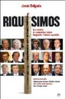 riquisimos: los secretos de como se han forjado las grandes fortu nas españolas-jesus f. salgado-9788497347051