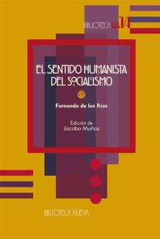 Descargar EL SENTIDO HUMANISTA DEL SOCIALISMO gratis pdf - leer online
