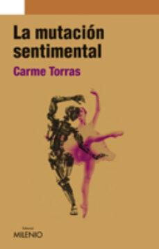 Descargar bibliotecario de libros electrónicos LA MUTACION SENTIMENTAL in Spanish  9788497434751
