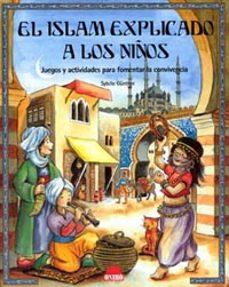 el islam explicado a los niños: juegos y actividades para fomenta r la convivencia-sybille günther-9788497540551