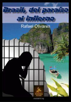 BRASIL, DEL PARAISO AL INFIERNO - RAFAEL OLIVARES |
