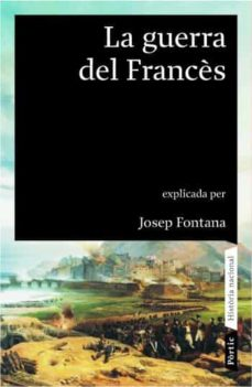 la guerra del frances-josep fontana-9788498090451