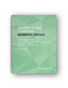 Google libros pdf descargar en línea SELLADORES DE FOSAS Y FISURAS PARA HIGIENISTAS DENTALES PDB de EDUARDO DIEGUEZ VALENCIA 9788498391251