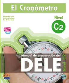 EBook gratuito EL CRONOMETRO: NIVEL C2 : MANUAL DE PREPARACION DEL DELE (INCLUYE CD) en español de  9788498484151 PDF RTF ePub