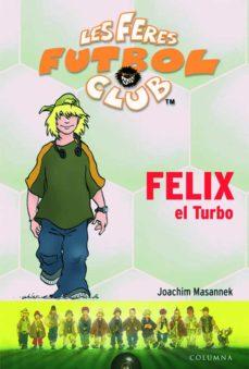 feres 2. felix el turbo-joachim masannek-9788499320151