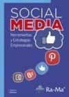Descargar SOCIAL MEDIA: HERRAMIENTAS Y ESTRATEGIAS EMPRESARIALES gratis pdf - leer online