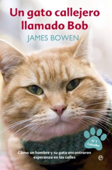Descargar ebooks para kindle fire UN GATO CALLEJERO LLAMADO BOB 9788499709451 DJVU iBook de JAMES BOWEN in Spanish
