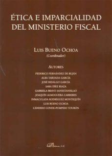 ética e imparcialidad del ministerio fiscal (ebook)-luis bueno ochoa-9788499827551