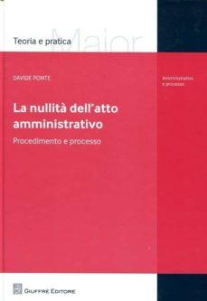 LA NULLITÀ DELL ATTO AMMINISTRATIVO - VV.AA. |