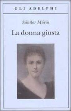 la donna giusta-sandor marai-9788845924651