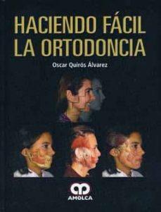 Los mejores libros descargar gratis kindle HACIENDO FACIL LA ORTODONCIA de OSCAR QUIROS ALVAREZ 9789587550351  (Spanish Edition)