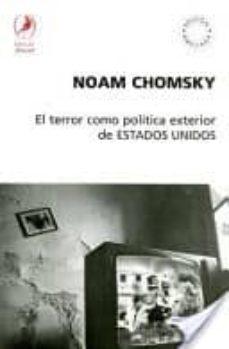 el terror como politica exterior de estados unidos-noam chomsky-9789871081851