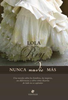 nunca nadie más (ebook)-lola rey-9789871568451