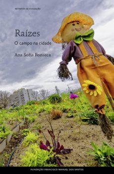 raízes - o campo na cidade (ebook)-ana sofia fonseca-9789898838551