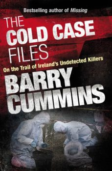 COLD CASE FILES MISSING AND UNSOLVED: IRELAND'S DISAPPEARED EBOOK | BARRY  CUMMINS | Descargar libro PDF o EPUB 9780717154661