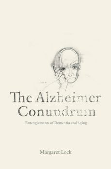 the alzheimer conundrum (ebook)-margaret lock-9781400848461