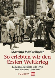 so erlebten wir den ersten weltkrieg (ebook)-martina winkelhofer-9783902862761