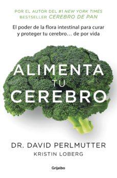 Ebook Alimenta Tu Cerebro Colección Vital Ebook De David Perlmutter Casa Del Libro