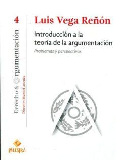 Descargar INTRODUCCION A LA TEORIA DE LA ARGUMENTACION: PROBLEMAS Y PERSPECTIVAS gratis pdf - leer online
