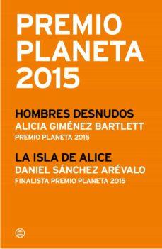 premio planeta 2015: ganador y finalista (pack) (ebook)-alicia gimenez bartlett-daniel sanchez arevalo-9788408148661
