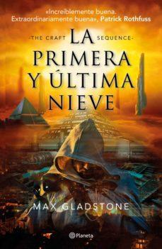 Ebook descargar libros gratis LA PRIMERA Y ULTIMA NIEVE RTF iBook PDB de MAX GLADSTONE 9788408203261 in Spanish