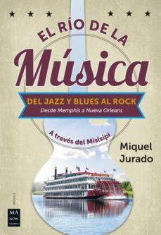 El Rio De La Musica Del Jazz Y Blues Al Rock Miquel Jurado Comprar Libro 9788412004861