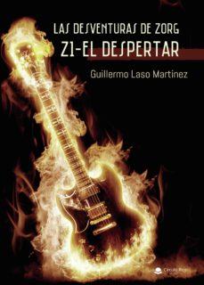 Descarga gratuita de los foros de ebooks. LAS DESVENTURAS DE ZORG Z1- EL DESPERTAR en español