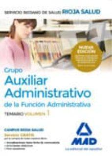 Curiouscongress.es Grupo Auxiliar Administrativo De La Función Administrativa Del Servicio Riojano De Salud. Temario. Volumen 1 Image