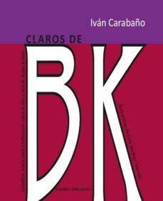 claros de bk (ebook)-ivan carabaño-9788415172161
