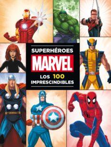 Descargar y leer SUPERHEROES MARVEL. LOS 100 IMPRESCINDIBLES gratis pdf online 1