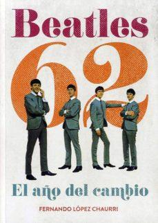Descargar BEATLES 62: EL AÃ'O DEL CAMBIO gratis pdf - leer online