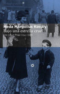 bajo una estrella cruel-heda margolius kovaly-9788415625261