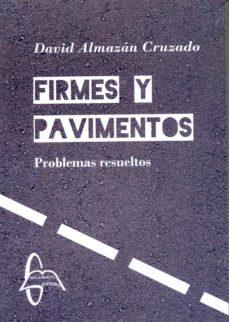 firmes y pavimentos: problemas resueltos-david almazan-9788415793861