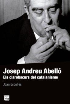 josep andreu abelló-joan esculies serrat-9788415835561